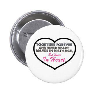 Together Forever & Never apart....... Pinback Button