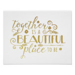 Together is a Beautiful Place to Be | Gold Print