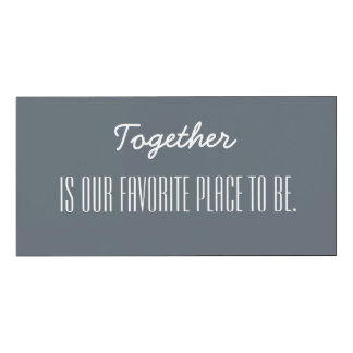 Together is our favorite place to be wood print