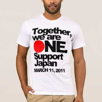 """""""Together we are ONE. Support Japan"""" Tee"""