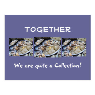 Together we are quite a Collection! postcards