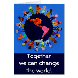Together we can change the world Notecard