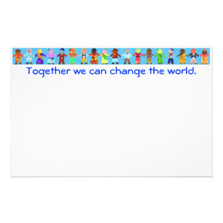 """Together we can change the world"" Stationary Stationery Paper"