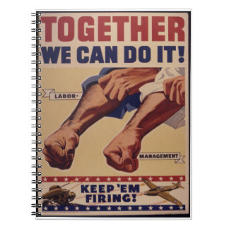 Together we can do it WWII Propaganda Spiral Note Book