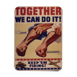 Together we can do it WWII Propaganda Rectangular Photo Magnet