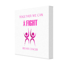Together we can fight breast cancer canvas print