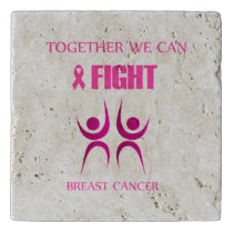 Together we can fight breast cancer trivet