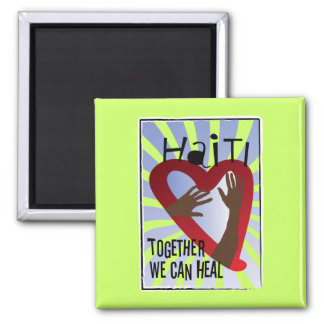 Together we can Heal - Support Haiti 2 Inch Square Magnet