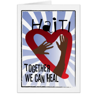 Together we can Heal - Support Haiti Greeting Card