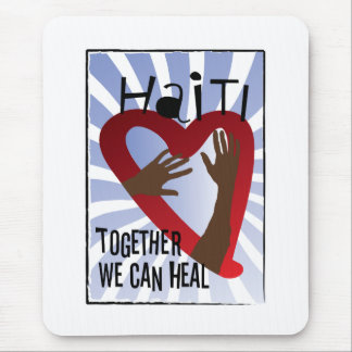 Together we can Heal - Support Haiti Mouse Pad