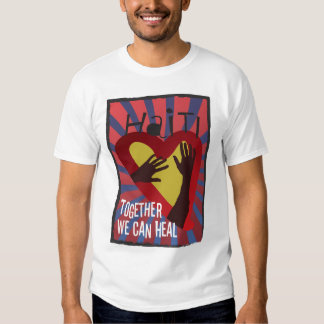 Together we can Heal - Support Haiti T-Shirt