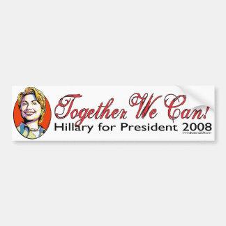Together We Can! Hillary Bumper Sticker Car Bumper Sticker