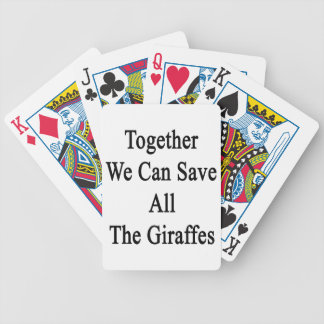 Together We Can Save All The Giraffes Bicycle Playing Cards