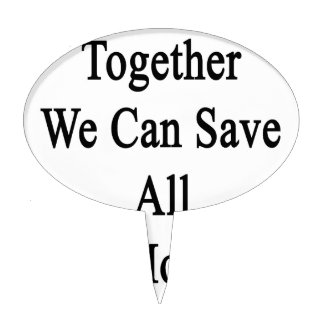 Together We Can Save All The Monkeys Cake Topper