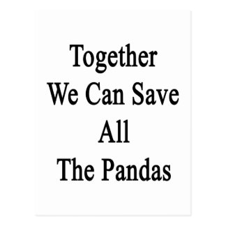 Together We Can Save All The Pandas Postcard
