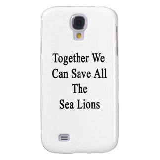 Together We Can Save All The Sea Lions Galaxy S4 Case