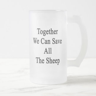 Together We Can Save All The Sheep Frosted Glass Beer Mug