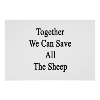 Together We Can Save All The Sheep Poster
