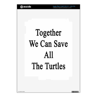 Together We Can Save All The Turtles iPad 3 Decals