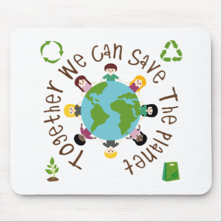 Together We Can Save the Planet Mouse Pads