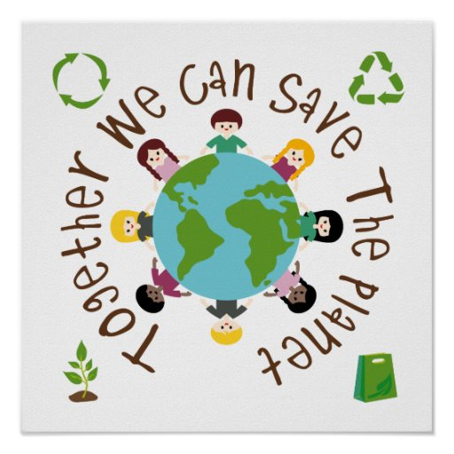 Together We Can Save The Planet Poster Zazzlecom