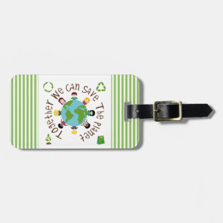 Together We Can Save the Planet Tag For Luggage
