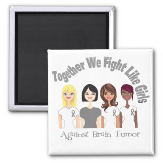 Together We Fight Like Girls Brain Tumor Magnets
