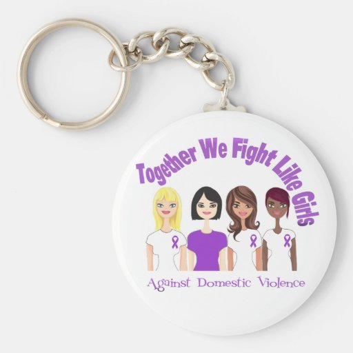 Together We Fight Like Girls Domestic Violence Keychains
