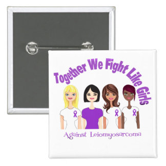 Together We Fight Like Girls Leiomyosarcoma 2 Inch Square Button
