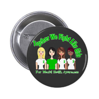 Together We Fight Like Girls Mental Health Pinback Buttons