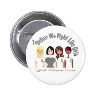 Together We Fight Like Girls Parkinson's Disease 2 Inch Round Button