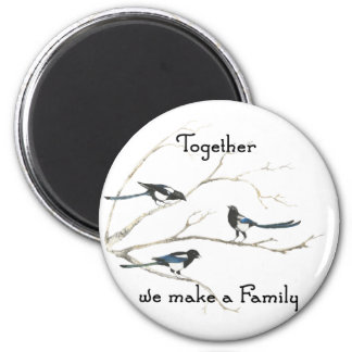 Together we make a Family Quote Magpie Bird Refrigerator Magnets