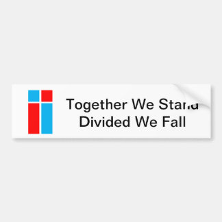 Together We Stand-Divided We Fall Bumper sticker Car Bumper Sticker