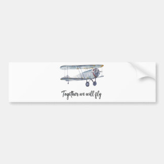 Together we will fly bumper sticker