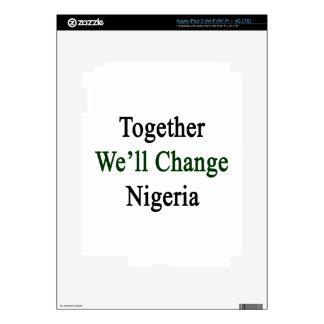 Together We'll Change Nigeria iPad 3 Skin