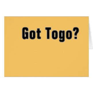 Togo 'Africa' (Got Togo) T-Shirt and etc Greeting Card