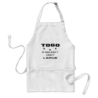 Togo If you don't love it, Leave Adult Apron