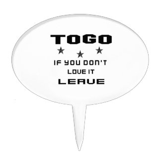 Togo If you don't love it, Leave Cake Topper