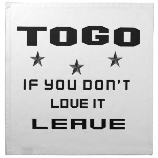 Togo If you don't love it, Leave Cloth Napkin