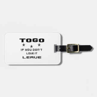 Togo If you don't love it, Leave Luggage Tag