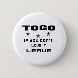 Togo If you don't love it, Leave Pinback Button