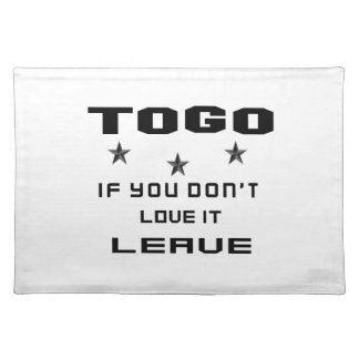 Togo If you don't love it, Leave Placemat