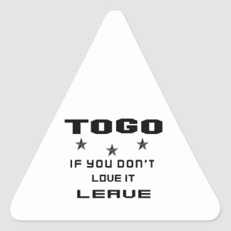 Togo If you don't love it, Leave Triangle Sticker