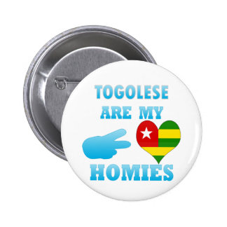 Togoleses are my Homies Pinback Buttons