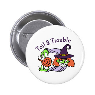 Toil and Trouble Pinback Button