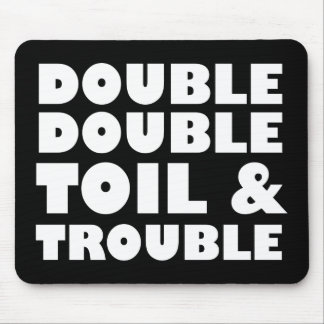Toil & Trouble Mouse Pad