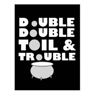 Toil & Trouble Postcard