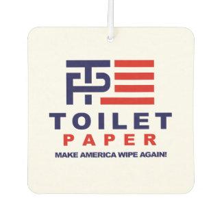 Toilet Paper - Make America Wipe Again - -  Car Air Freshener