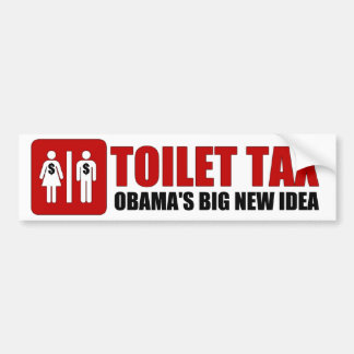 Toilet Tax - Obama's Big New Idea Bumper Sticker