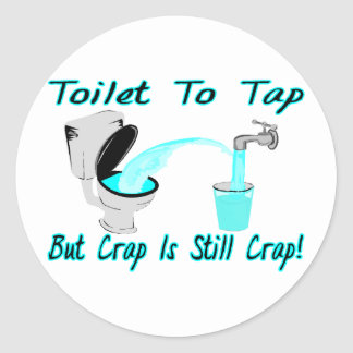 Toilet To Tap Classic Round Sticker